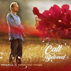 Call of the Beloved (Praful &&nbspSpirited Tribe)
