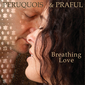 Breathing Love (Peruquois&Praful)